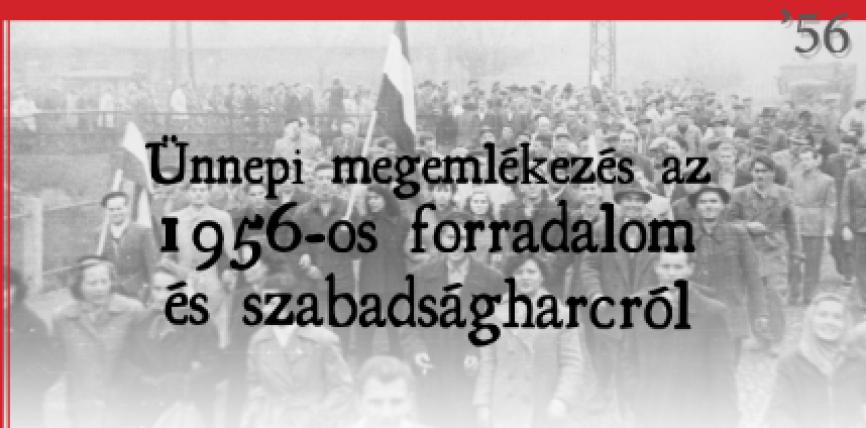Emlékezzünk együtt az 1956-os Forradalom és Szabadságharc emléknapja alkalmából