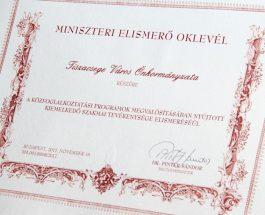 Miniszteri elismerés a közfoglalkoztatási program megvalósításában  nyújtott szakmai tevékenységért.