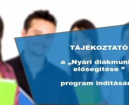 """TÁJÉKOZTATÓ  a """"Nyári diákmunka elősegítése """"  program indításáról"""