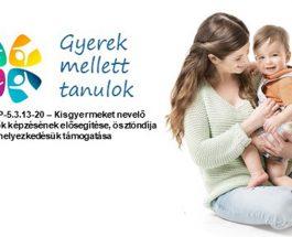 Kisgyermeket nevelő szülők képzésének elősegítése, ösztöndíja és elhelyezkedésük támogatása